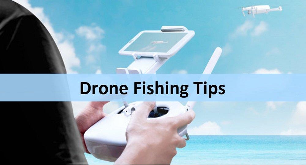 Drone Fishing Tips