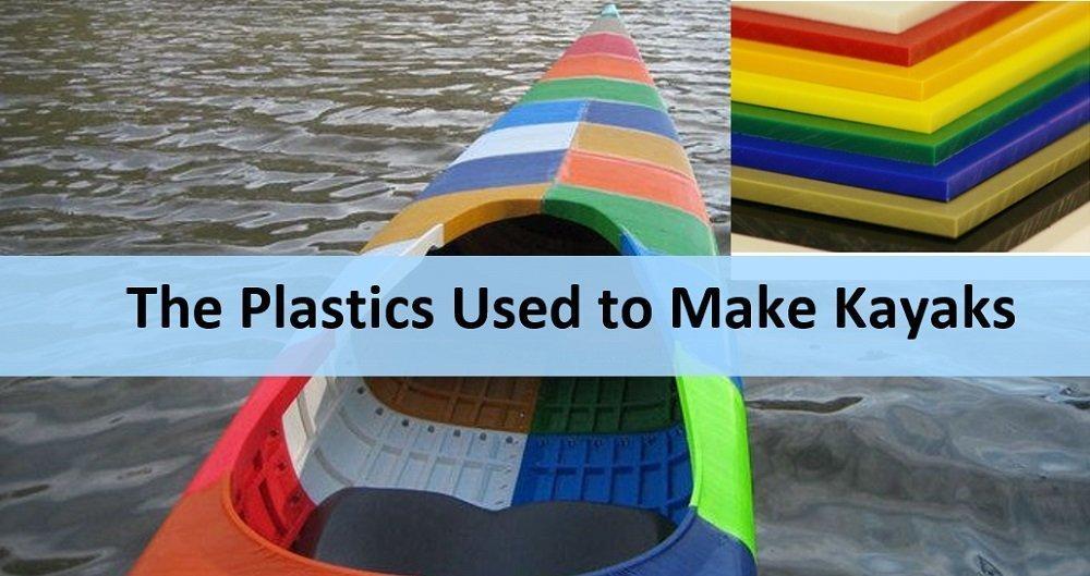 Types of plastics used to make kayaks