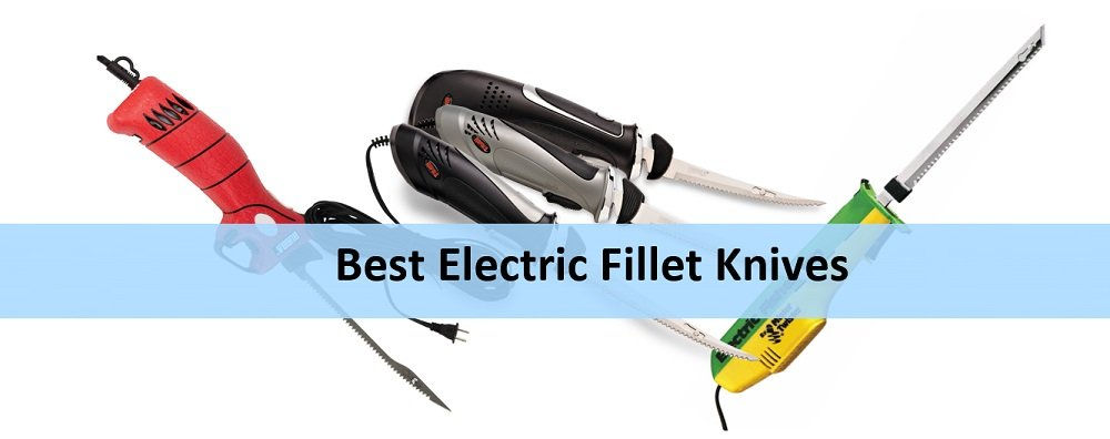 Top-rated electric fish fillet knives