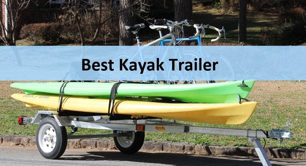 Best Kayak Trailer Reviews