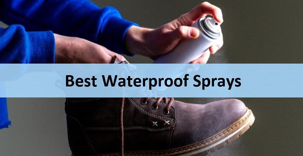 Best Waterproof Sprays Reviewed