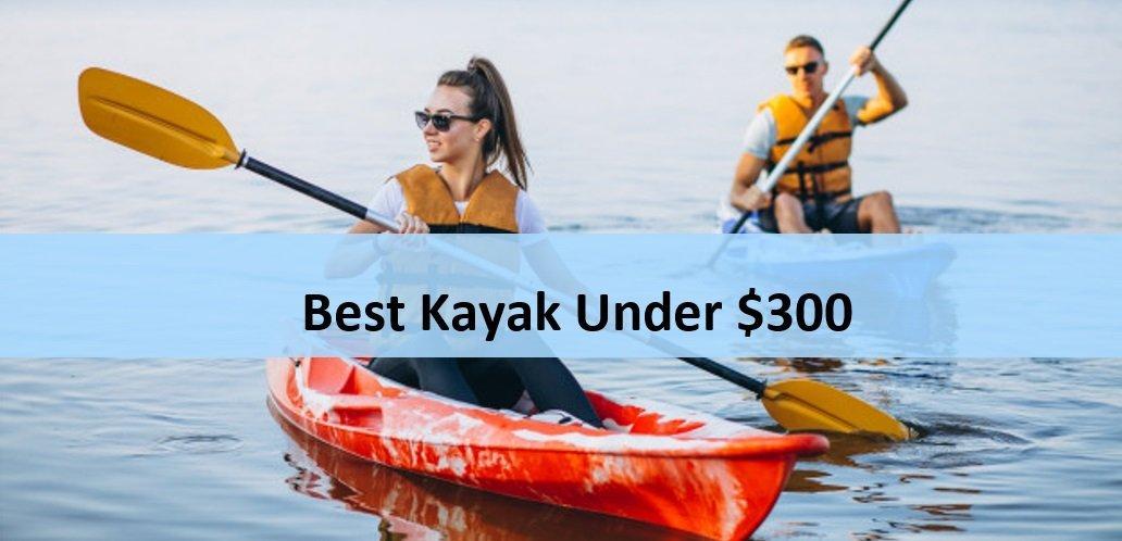 Best Kayak Under 300