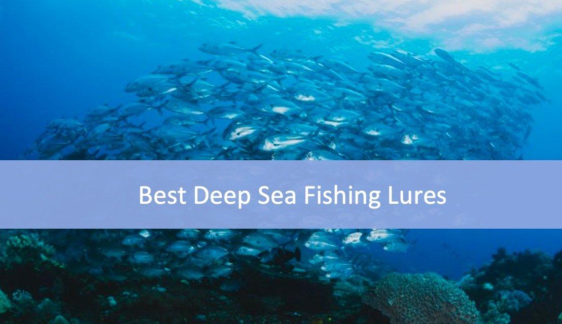 Best Deep Sea Fishing Lures